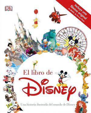 El libro de Disney. Una historia ilustrada del mundo de Disney / Pd.