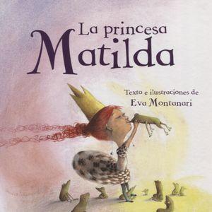 PRINCESA MATILDA, LA / PD.