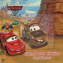 CUENTO CON DIBUJOS CAMBIANTES DISNEY CARS 2 / PD.