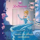 CUENTO CON DIBUJOS CAMBIANTES DISNEY LA CENICIENTE / PD.