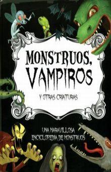 MONSTRUOS VAMPIROS Y OTRAS CRIATURAS / PD.