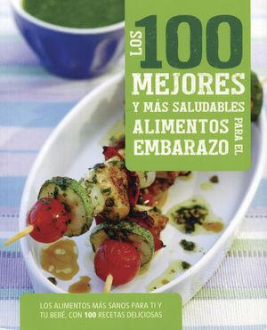 100 MEJORES Y MAS SALUDABLES ALIMENTOS PARA EL EMBARAZO, LOS
