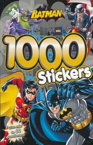 BATMAN 1000 STICKERS. CON MAS DE 60 PASATIEMPOS