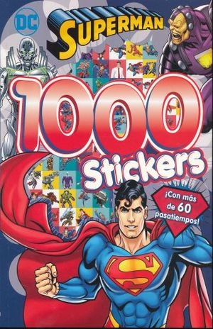 SUPERMAN 1000 STICKERS. CON MAS DE 60 PASATIEMPOS