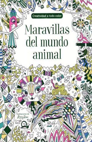 MARAVILLAS DEL MUNDO ANIMAL. CREATIVIDAD A TODO COLOR