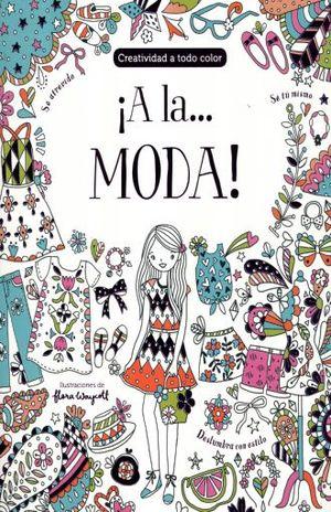 A LA MODA. CREATIVIDAD A TODO COLOR