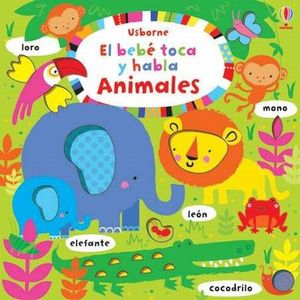 ANIMALES. EL BEBE TOCA Y HABLA / PD.