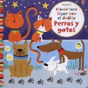 SIGUE CON EL DEDITO PERROS Y GATOS / EL BEBE TOCA / PD.