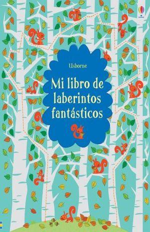 MI LIBRO DE LABERINTOS FANTASTICOS