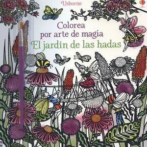 JARDIN DE LA HADAS, EL. COLOREA POR ARTE DE MAGIA