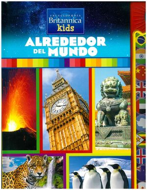 Encyclopedia Britannica Kids. Alrededor del mundo / pd.