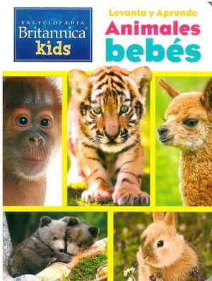 Encyclopedia Britannica Kids. Animales bebés / pd.