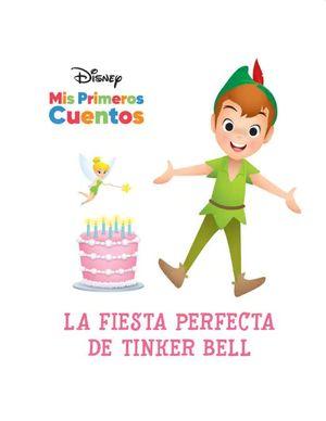 Disney Mis primeros cuentos. La fiesta perfecta Tinker Bell / pd.