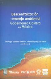 DESCENTRALIZACION Y MANEJO AMBIENTAL. GOBERNANZA COSTERA EN MEXICO