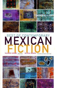 BEST OF CONTEMPORARY MEXICAN FICTICION
