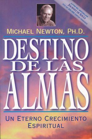 DESTINO DE LAS ALMAS. UN ETERNO CRECIMIENTO ESPIRITUAL