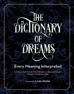 The dictionary of dreams. Every meaning interpreted