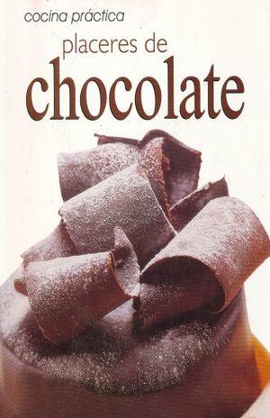 COCINA PRACTICA. PLACERES DE CHOCOLATE