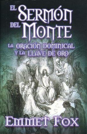 SERMON DEL MONTE, EL. LA ORACION DOMINICAL Y LA LLAVE DE ORO