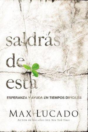 SALDRAS DE ESTA. ESPERANZA Y AYUDA EN TIEMPOS DIFICILES
