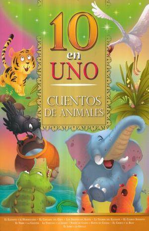 CUENTOS DE ANIMALES / 10 EN UNO
