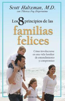 8 PRINCIPIOS DE LAS FAMILIAS FELICES, LOS