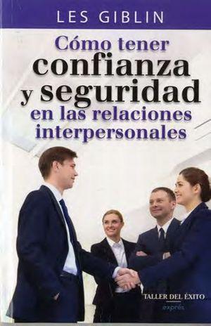 COMO TENER CONFIANZA Y SEGURIDAD EN LAS RELACIONES INTERPERSONALES
