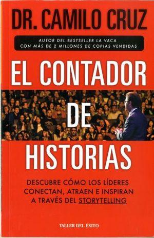 CONTADOR DE HISTORIAS, EL. DESCUBRE COMO LOS LIDERES CONECTAN ATRAEN E INSPIRAN A TRAVES DEL STORYTELLING