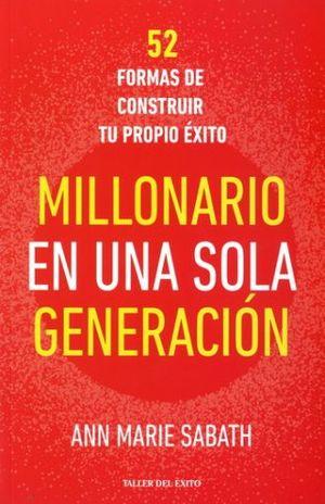 MILLONARIO EN UNA SOLA GENERACION