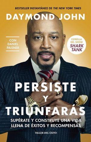 PERSISTE Y TRIUNFARAS. SUPERATE Y CONSTRUYE UNA VIDA LLENA DE EXITOS Y RECOMPENSAS