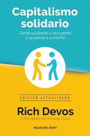Capitalismo solidario. Gente ayudando a otra gente a ayudarse a sí misma (Edición actualizada)