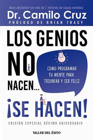 Los genios no nacen se hacen (Edición aniversario)