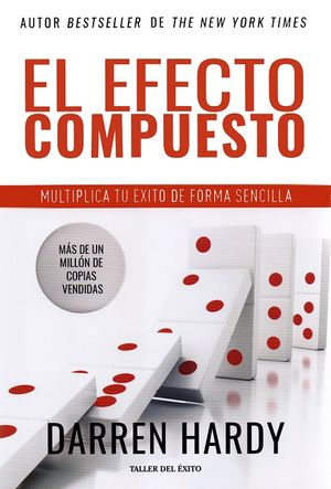 El efecto compuesto. Multiplica tu éxito de forma sencilla