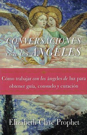 CONVERSACIONES CON LOS ANGELES. COMO TRABAJAR CON LOS ANGELES DE LUZ PARA OBTENER GUIA CONSUELO Y CURACION