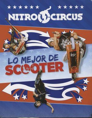 NITRO CIRCUS. LO MEJOR DE SCOOTER