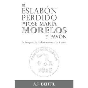 El eslabón perdido de José María Morelos y Pavón