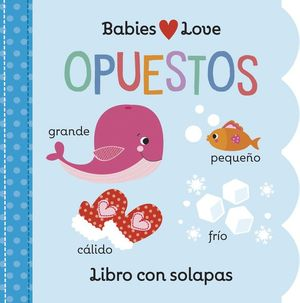 BABIES LOVE. OPUESTOS / PD.