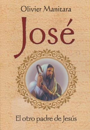 JOSE EL OTRO PADRE DE JESUS