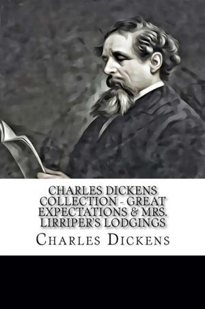 Charles Dickens collection - Great expectations & Mrs. Lirriper's lodgings