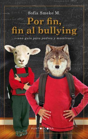Por fin, fin el bullying