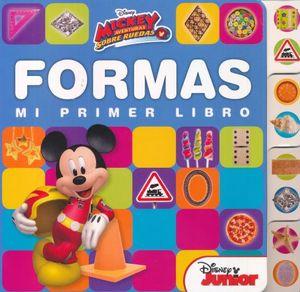 MICKEY AVENTURAS SOBRE RUEDAS. MI PRIMER LIBRO FORMAS / PD.