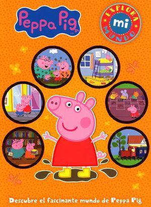 PEPPA PIG. EXPLORA MI MUNDO / PD.