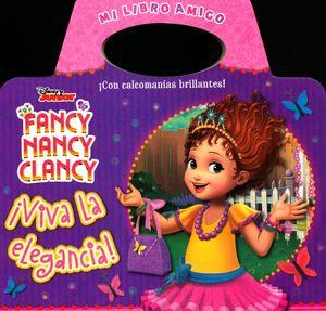 FANCY NANCY CLANCY. VIVA LA ELEGANCIA. MI LIBRO AMIGO / PD.