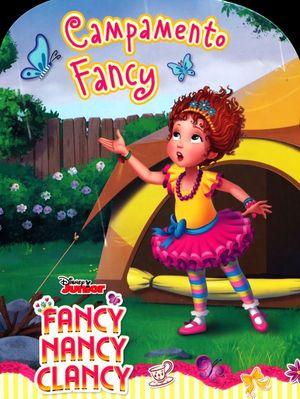 FANCY NANCY CLANCY. CAMPAMENTO FANCY