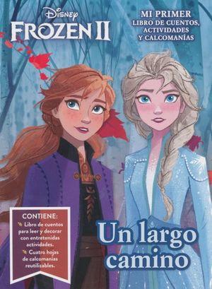 Frozen 2. Un largo camino. Mi primer libro de cuentos, actividades y calcomanías / pd.