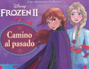 Frozen 2. Camino al pasado (Incluye calcomanías) / pd.