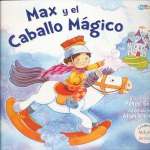 MAX Y EL CABALLO MAGICO. UN LIBRO CON VALORES Y VIRTUDES