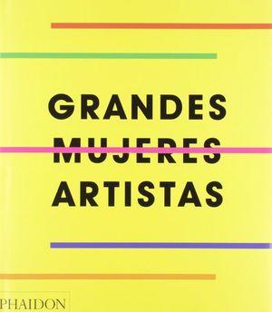 Grandes mujeres artistas / pd.