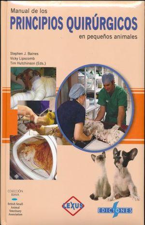 MANUAL DE LOS PRINCIPIOS QUIRURGICOS EN PEQUEÑOS ANIMALES / PD.