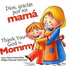 DIOS GRACIAS POR MI MAMA / THANK YOU GOD FOR MOMMY / PD.